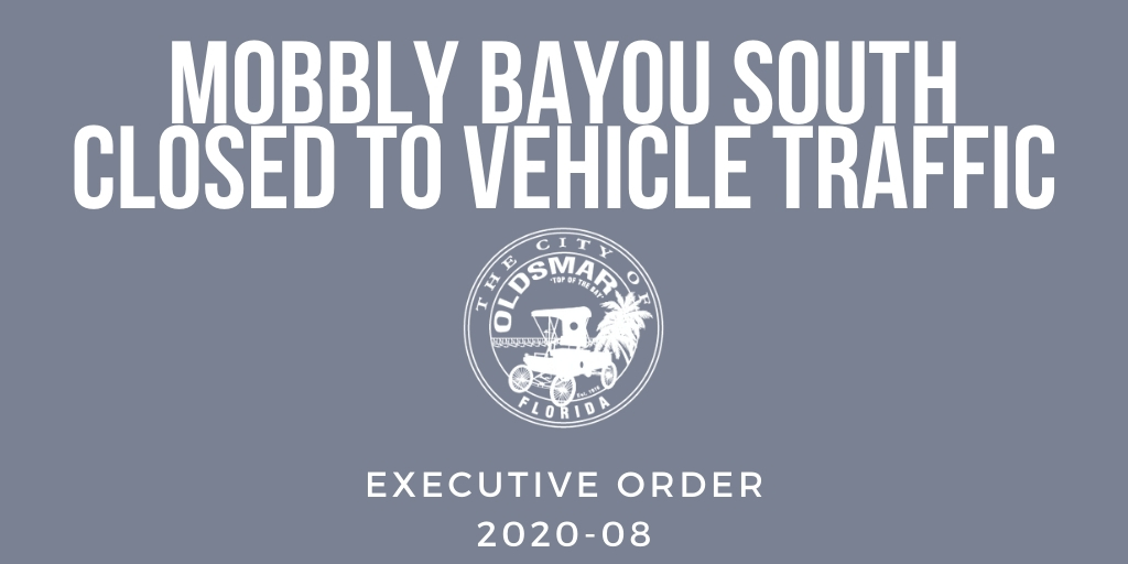 EXECUTIVE ORDER 2020-08 CLOSING MOBBLY BAYOU SOUTH SUPPORT AREA TO VEHICULAR TRAFFIC