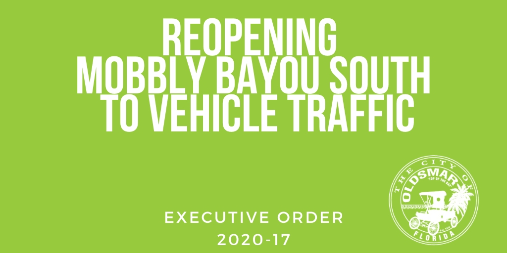 executive order 2020-17 REOPENING MOBBLY BAYOU SOUTH SUPPORT AREA TO VEHICLE TRAFFIC AND PROVIDING S