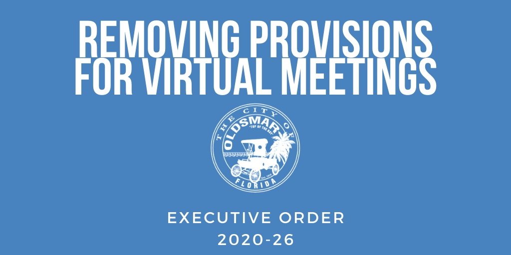 EXECUTIVE ORDER 2020-26 removing provisions for virtual meetings
