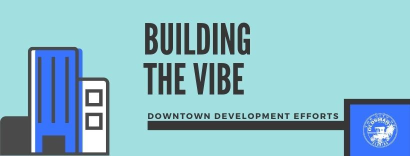 BUILDING THE VIBE DOWNTOWN DEVELOPMENT EFFORTS
